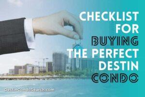 Easy-to-follow checklist for buying the perfect Destin condo